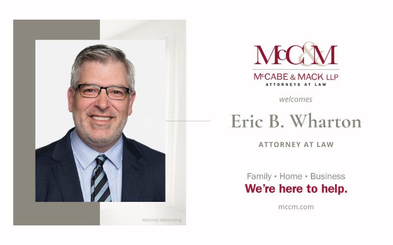 Eric B. Wharton Joins McCabe & Mack LLP