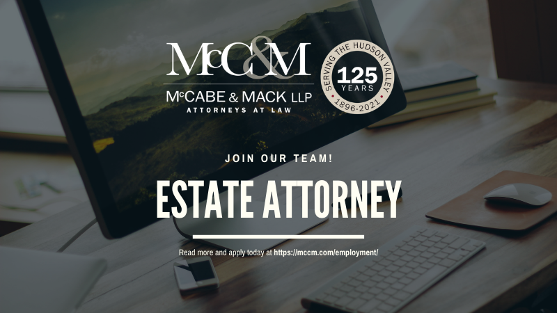 McCabe & Mack LLP is hiring an Estate Attorney